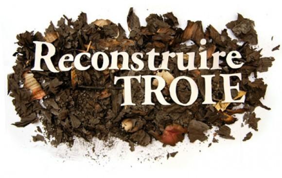 Reconstruire Troie